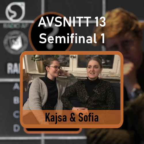 Avsnitt 13 - Semifinal 1 - Kajsa & Sofia